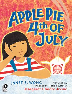 Apple Pie Fourth of July By Wong, Janet S./ Chodos-Irvine, Margaret (ILT)