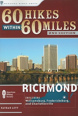 60 Hikes Within 60 Miles Richmond By Lott, Nathan