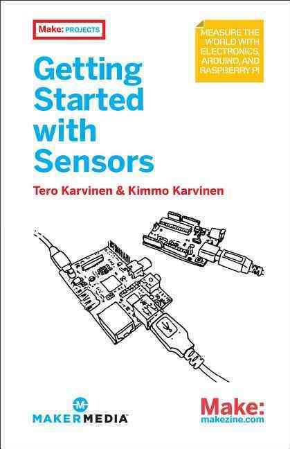 Getting Started With Sensors By Karvinen, Tero/ Karvinen, Kimmo